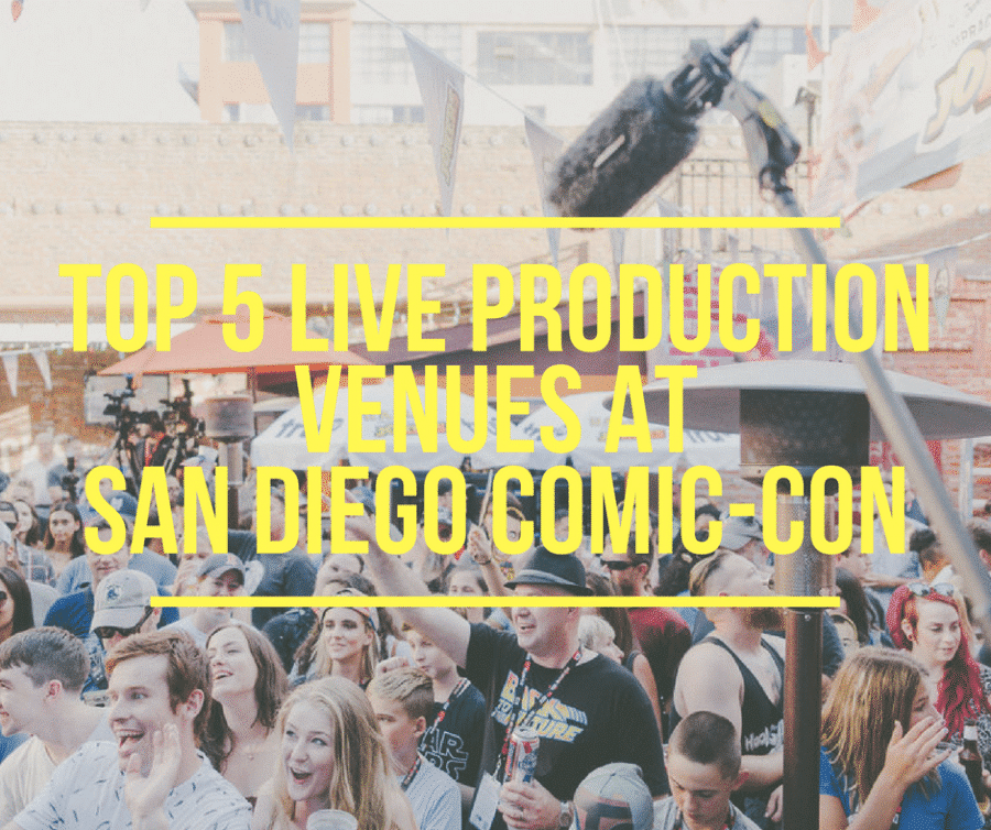 live production, video production companies, live video production companies, live streaming, video streaming, Comic-Con, San Diego Comic-Con, Comic-Con Venues, live, production, video, San Diego