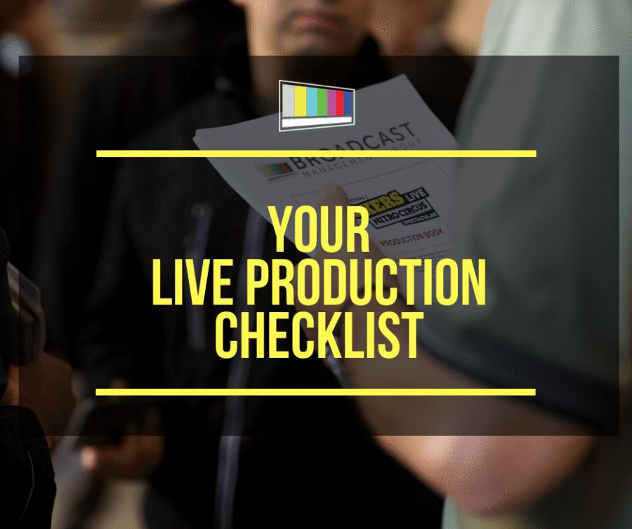 Your Live Production Checklist